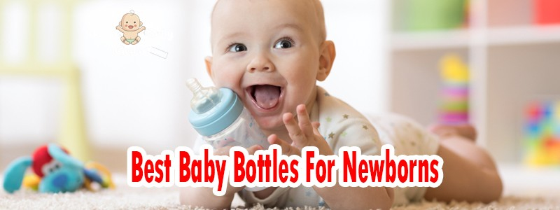 Best Baby Bottles For Newborns