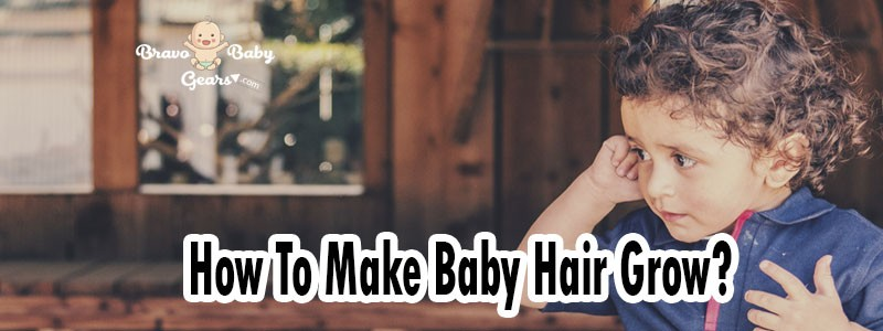 How To Make Baby Hair Grow